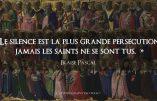 """""""Jamais les Saints ne se sont tus"""" – citation de Blaise Pascal"""