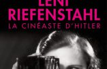 Leni Riefenstahl, la cinéaste d'Hitler (Jérôme Bimbenet)