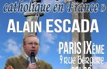 """22 juin 2018 à Paris : """"Pour une politique catholique en France"""" (Alain Escada)"""