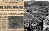 """Le 6 août 1945, les Etats-Unis """"pulvérisent"""" Hiroshima et toute sa population civile"""