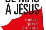 De Mao à Jésus, itinéraire spirituel d'un ancien gauchiste (Pierre-Alban Delannoy)