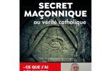 Secret maçonnique ou vérité catholique (Serge Abad-Gallardo)