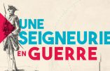 """Québec – Exposition """"Une seigneurie en guerre"""" jusqu'au 29 septembre 2019"""