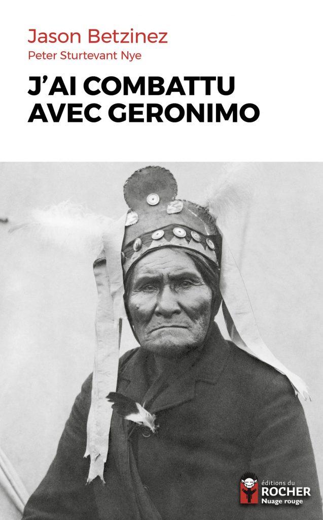 J'ai combattu avec Geronimo (Jason Betzinez)