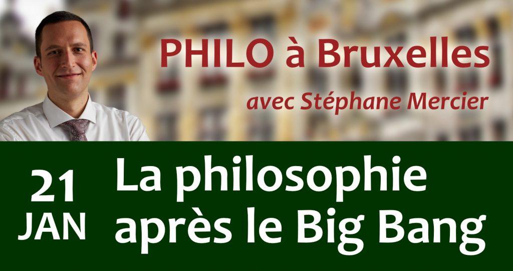 """21 janvier 2020 à Bruxelles – Conférence """"La philosophie après le Big Bang"""""""