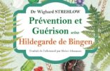 Prévention et guérison selon Sainte Hildegarde de Bingen (Dr Strehlow)