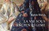 La Vie sous l'Ancien Régime (Agnès Walch)