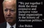 """Joe Biden: """"Nous avons monté le système de fraude le plusélaboréet extensif de l'histoire de la politique américaine"""""""