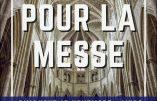 """Bordelais : rendez-vous dimanche 15 novembre place Pey-Berland à 11 h 00 """"Pour la messe"""""""