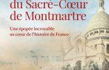 La basilique du Sacré-Cœur de Montmartre, une épopée incroyable au cœur de l'histoire de France